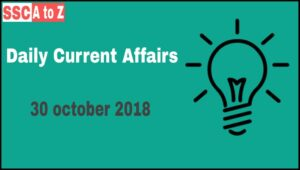 Current affairs 30th October 2018 : Daily GK update