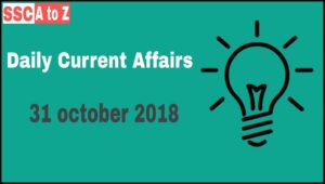 Current affairs 31th October 2018 : Daily GK update