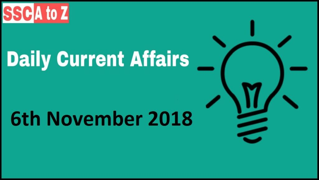 Current affairs 6th November 2018 : Daily GK update