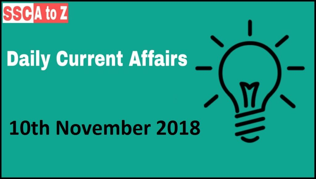 Current affairs 10th November 2018: Daily GK update