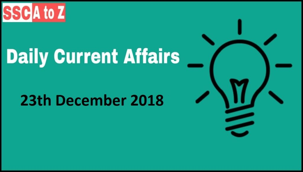 Current Affairs 23th December 2018