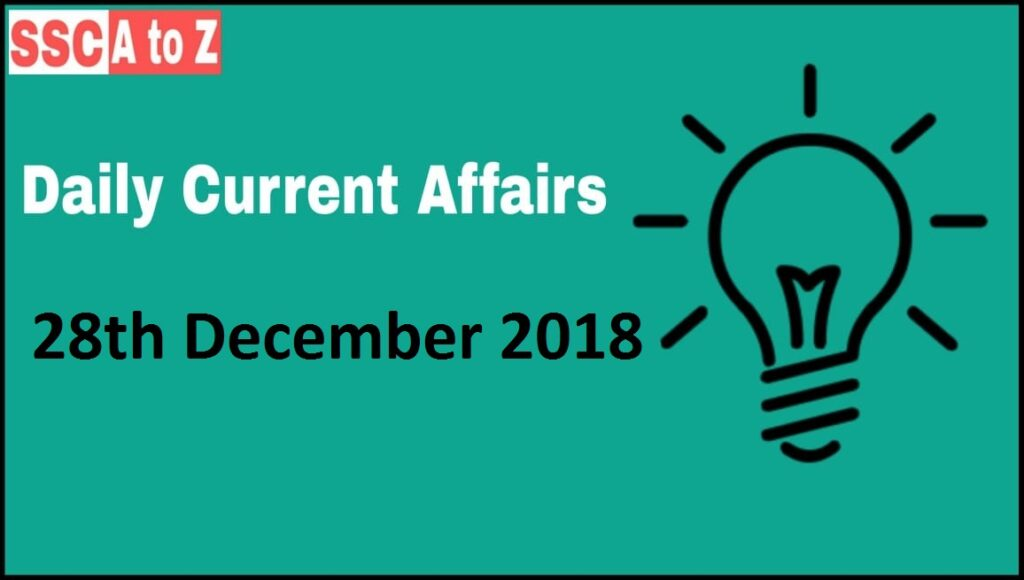 Current Affairs 28th December 2018