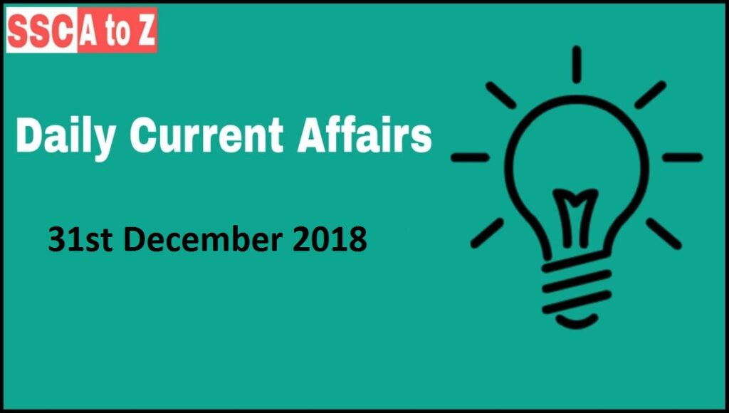 Current Affairs 31th December 2018
