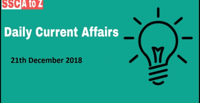 Current Affairs 21th December 2018