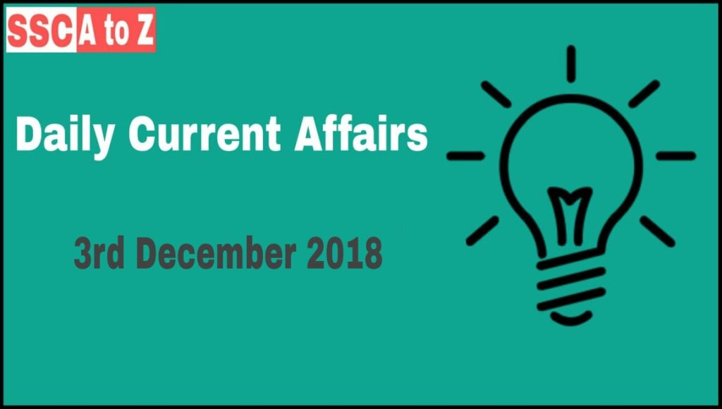 Current affairs 3rd December 2018