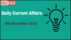 Current Affairs 6th December 2018